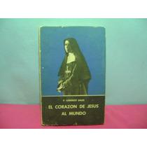 El Corazon De Jesus Al Mundo / P. Lorenzo Sales