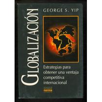 Libro Globalización. Estrategias Para Obtener Una Ventaja C