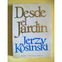 Desde El Jardin  - Jerzy Kosinski    - Pomaire 177 Paginas
