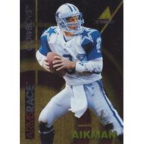 1995 Pinnacle Arms Race Troy Aiman Qb Cowboys