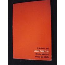 Palabras De Juan Pablo I I Desde México De 1979