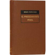 El Procedimiento Penal - Manuel Rivera Silva