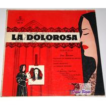 Lp La Dolorosa / Zarzuela By José Serrano!! Maa