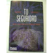 Tu Seguridad. Mitos Y Realidades De La Seguridad Privada