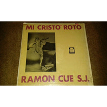Disco Acetato De Mi Cristo Roto, Ramon Cue S.j
