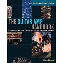 El Manual De Amplificador De Guitarra: Amplificadores De Tub