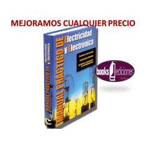Manual Practico De Electricidad Y Electronica Cultural
