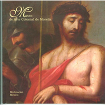 Catálogo De Pintura Del Museo De Arte Colonial De Morelia
