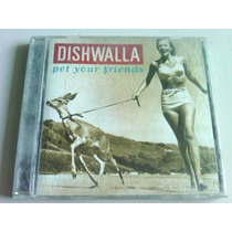 Dishwalla Pet Your Friends Cd Usado Importado Usa
