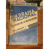 Díaz Babio Un Drama Nacional La Crisis De La Revolucion