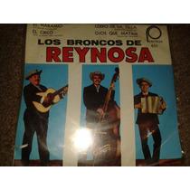 Disco Acetato 45 Rpm De: Los Broncos De Reynosa.
