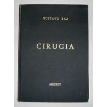 Dr. Gustavo Baz Cirugia Libro Mexicano 1963