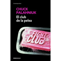 El Club De La Pelea ( Fight Club) Palahniuk Ed Mexicana Vbf