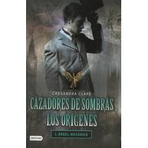 Trilogía Cazadores De Sombras Los Orígenes Maa Envío Gratis