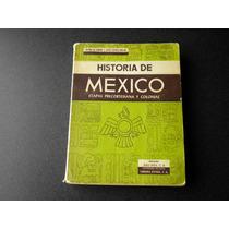 Historia De México. Etapas Precortesiana Y Colonial