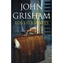 Ebook - Los Litigantes - John Grisham - Pdf Epub