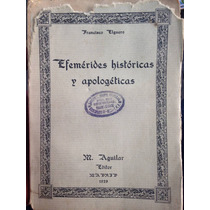 Libro Antiguo Efemérides Históricas Y Apologéticas 1929