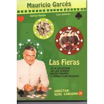 Las Fieras. Lucy Gallardo Y Mauricio Garces. Formato Dvd