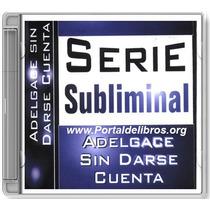 Método Subliminal Para Adelgazar Sin Daarse Cuenta.