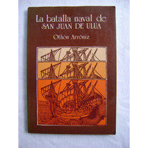La Batalla Naval De San Juan De Ulúa - Othón Arróniz