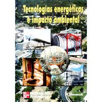 Tecnologias Energeticas E Impacto Ambiental - Ciemat / Mgh
