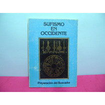 El Sufismo En Occidente / Preparacion Del Buscador