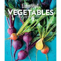 Eatingwell Vegetales: La Referencia Esencial