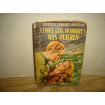 Como Los Hombres Nos Quieren -concha Linares Becerra - 1957