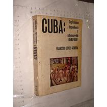 Libro Cuba , Capitalismo Ependiente Y Subdesarrollo 1510 - 1