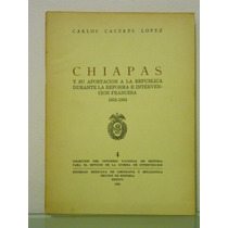 Chiapas Y Su Aportacion A La Republica Durante La Reforma