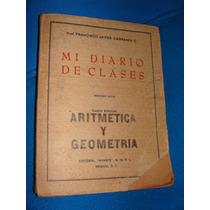 Libro Mi Diario De Clases, Aritmetica Y Geometria, Prof. Fra