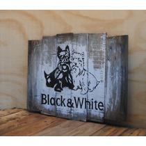 Wisky Black & White Letrero Madera Envejecida Tipo Vintage