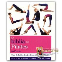 La Biblia Del Pilates - Con Mas De 90 Ejercicios