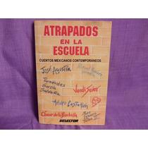 Atrapados En La Escuela, Selector, México, 2001, 224 Págs.