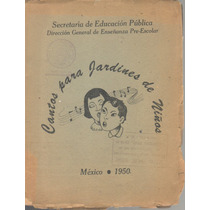 Cantos Para Jardines De Niños Sep Partituras 2 Tomos (vbf)