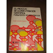 Libro El Proceso De La Investigacion Cientifica, Fundamiento
