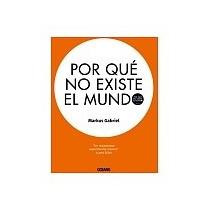 Libro Por Que No Existe El Mundo - Markus Gabriel + Regalo