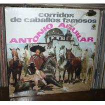 Antonio Aguilar Lp Corridos De Caballos Famosos