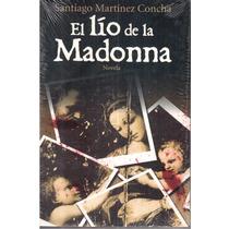 El Lío De La Madonna De Santiago Martinez Concha