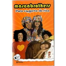 Los Mascabrothers Libro Para Cargarte De Risa 2007