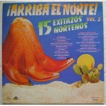 Arriba El Norte 15 Exitos Norteños 1 Disco Lp Vinilo