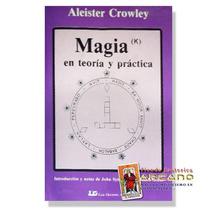 Magia En Teoria Y Practica - Aleister Crowley