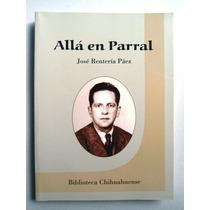 Allá En Parral. José Rentaría Páez Vv4