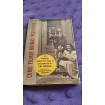 Cómo Filmar Buenas Pelícuas Eastman Kodak [zar]