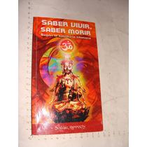 Libro Saber Vivir , Saber Morir , Según La Sabiduria Tibetan