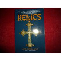 Historia Religion Catolica Reliquias Sagradas Santos Milagro