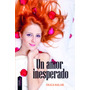 Ebook - Un Amor Inesperado - Olga Salar - Pdf Epub