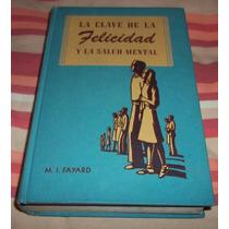 Libro La Clave D La Felicidad Y La Salud Mental D Fayard
