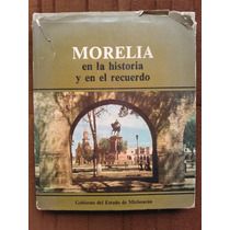 Morelia En La Historia Y En El Recuerdo. Leopoldo Herrera