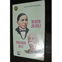 Iturribarria Benito Juarez Porfirio Díaz Historia Mexico